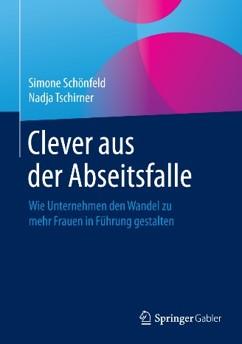 S. Schönfeld, N. Tschirner: Clever aus der Abseitsfalle - Wie Unternehmen den Wandel zu mehr Frauen in Führung gestalten.